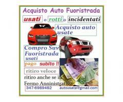 Acquisto auto veicoli usati, anche rotti ritiro immediato chiama 3476989482