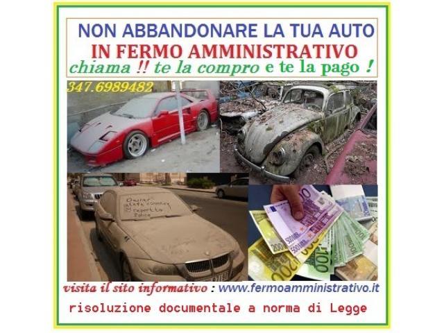 Ditta acquista auto veicoli in Fermo Amministrativo,pagamento immediato
