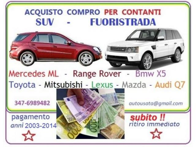 Acquisto compro Suv fuoristrada anni 2004 2013 pagamento immediato
